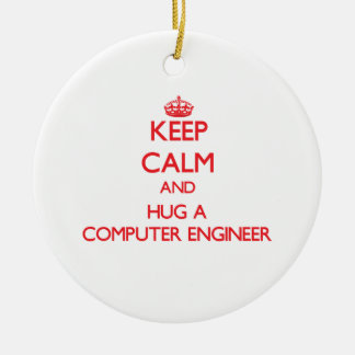 Keep Calm and Hug a Computer Engineer Christmas Ornament