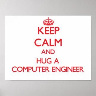 Keep Calm and Hug a Computer Engineer Poster