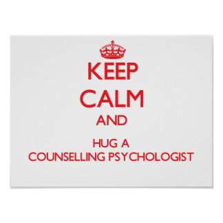 Keep Calm and Hug a Counselling Psychologist Poster