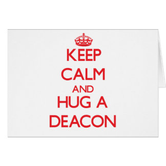 Keep Calm and Hug a Deacon Card