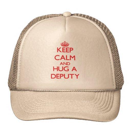 Keep Calm and Hug a Deputy Trucker Hats