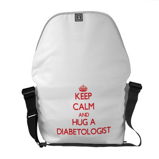 Keep Calm and Hug a Diabetologist Messenger Bag