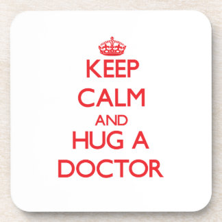 Keep Calm and Hug a Doctor Beverage Coaster