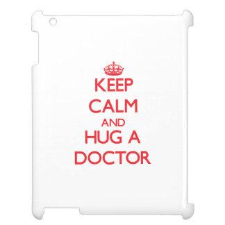Keep Calm and Hug a Doctor iPad Cover