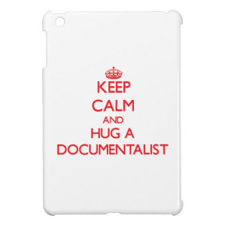 Keep Calm and Hug a Documentalist iPad Mini Cases
