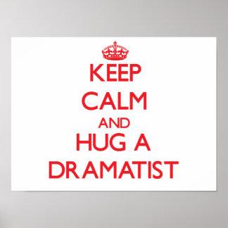 Keep Calm and Hug a Dramatist Posters