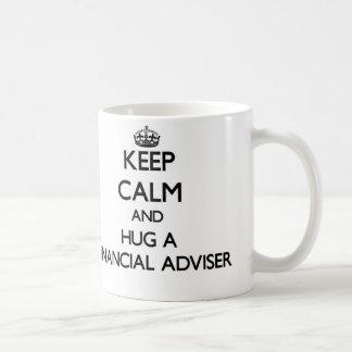 Keep Calm and Hug a Financial Adviser Coffee Mug