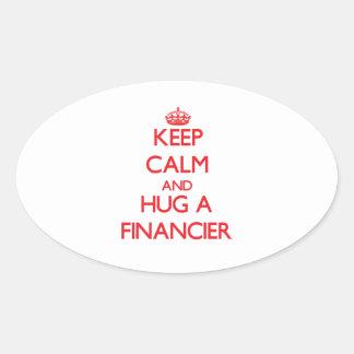 Keep Calm and Hug a Financier Oval Stickers