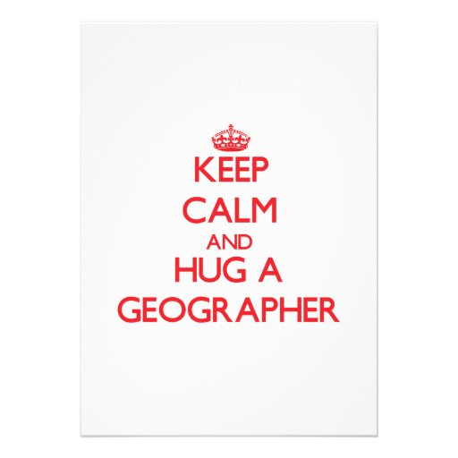 Keep Calm and Hug a Geographer Personalized Invitation