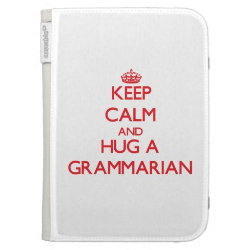 Keep Calm and Hug a Grammarian Kindle Keyboard Covers