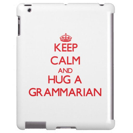 Keep Calm and Hug a Grammarian