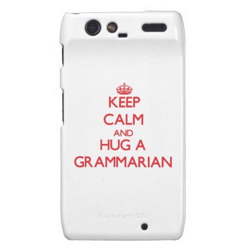 Keep Calm and Hug a Grammarian Motorola Droid RAZR Cases