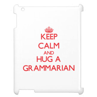 Keep Calm and Hug a Grammarian Case For The iPad 2 3 4