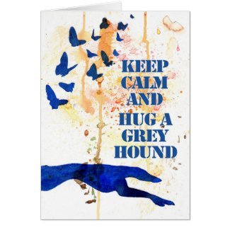 Keep Calm and Hug a Greyhound (a408) title=
