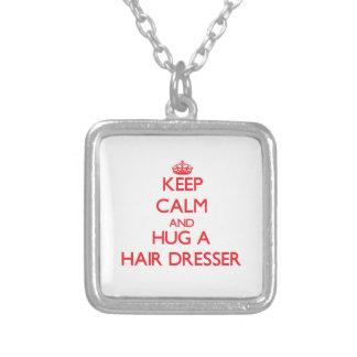 Keep Calm and Hug a Hair Dresser Pendant