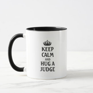Keep calm and hug a Judge Mug