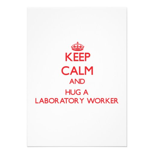 Keep Calm and Hug a Laboratory Worker Personalized Invite