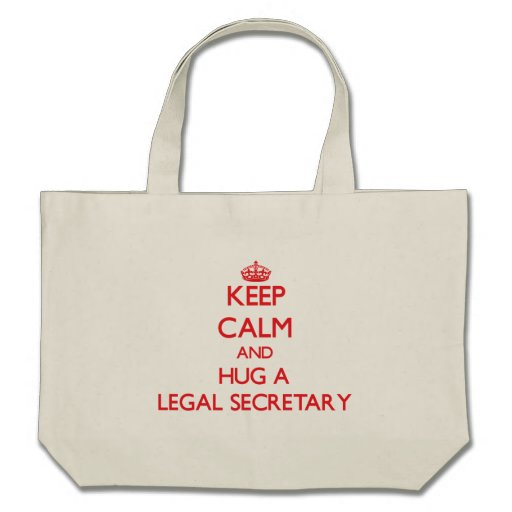 Keep Calm and Hug a Legal Secretary Bag