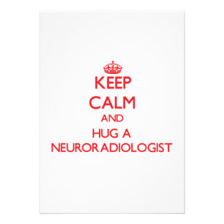 Keep Calm and Hug a Neuroradiologist Personalized Invitations