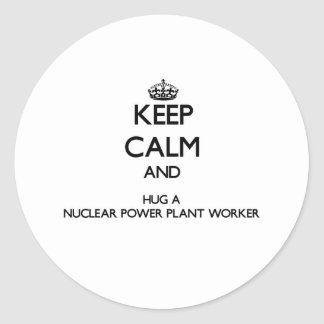 Keep Calm and Hug a Nuclear Power Plant Worker Stickers
