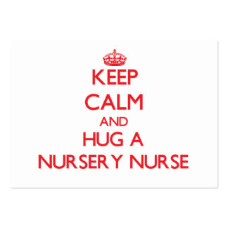 Keep Calm and Hug a Nursery Nurse Large Business Cards (Pack Of 100)