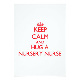 Keep Calm and Hug a Nursery Nurse Custom Invite