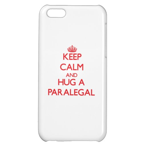 Keep Calm and Hug a Paralegal iPhone 5C Cases