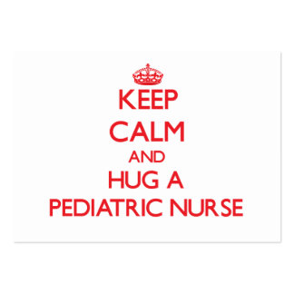 Keep Calm and Hug a Pediatric Nurse Business Card Template