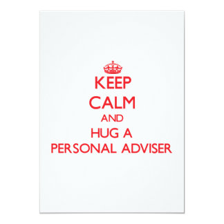 Keep Calm and Hug a Personal Adviser 13 Cm X 18 Cm Invitation Card