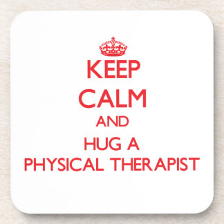 Keep Calm and Hug a Physical Therapist Drink Coaster