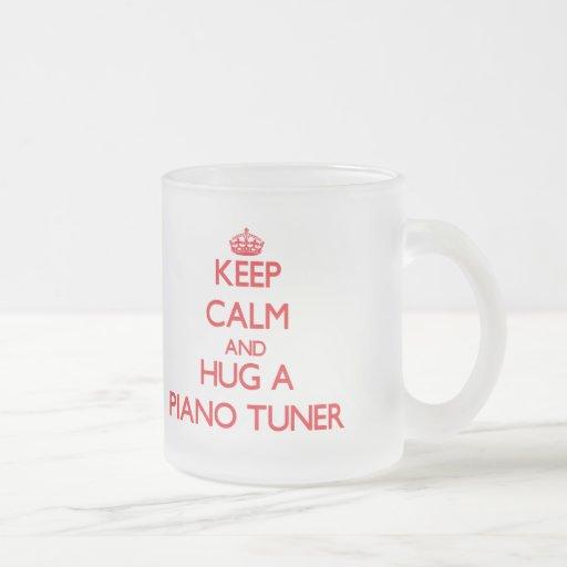 Keep Calm and Hug a Piano Tuner Coffee Mug