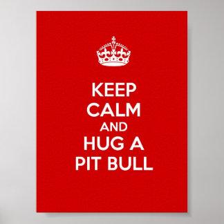 Keep Calm and Hug a Pit Bull Poster