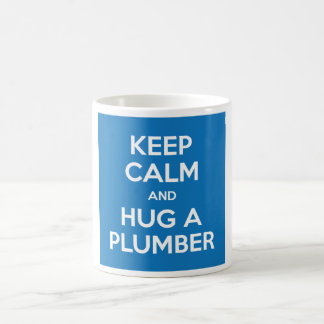 Keep Calm and Hug A Plumber Mug (White on Blue)