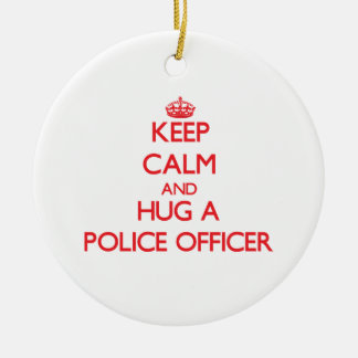 Keep Calm and Hug a Police Officer Round Ceramic Decoration