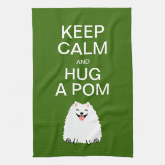 Keep Calm and Hug a Pom - Funny White Pomeranian Kitchen Towel