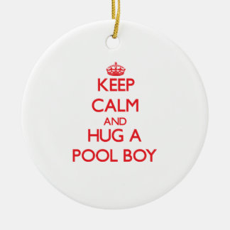 Keep Calm and Hug a Pool Boy Christmas Ornament