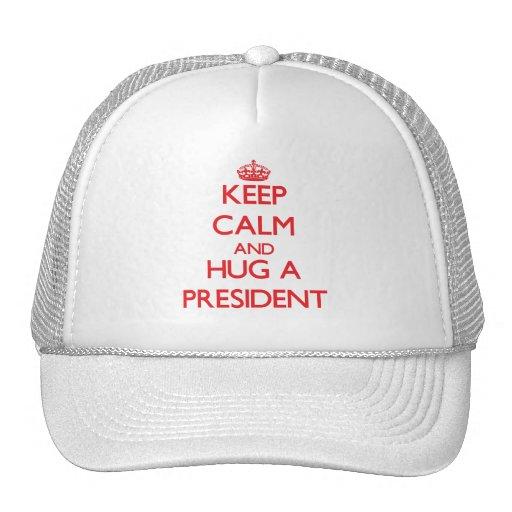 Keep Calm and Hug a President Trucker Hats
