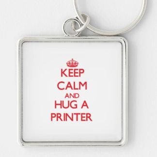 Keep Calm and Hug a Printer Keychain