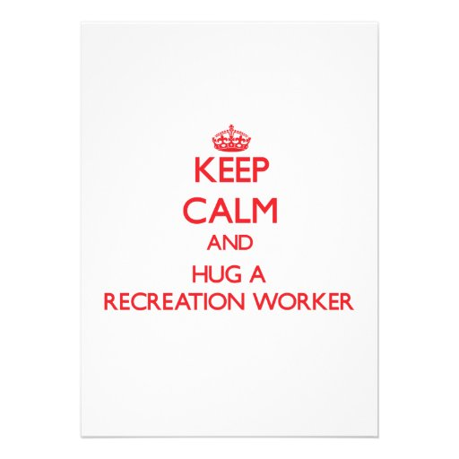 Keep Calm and Hug a Recreation Worker Personalized Invitations