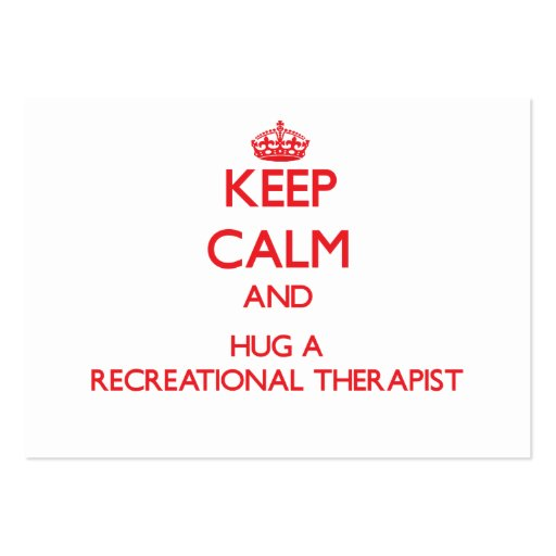 Keep Calm and Hug a Recreational Therapist Business Card Template