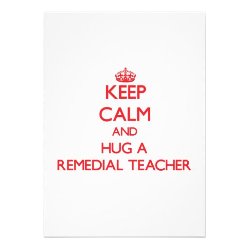 Keep Calm and Hug a Remedial Teacher Personalized Announcement