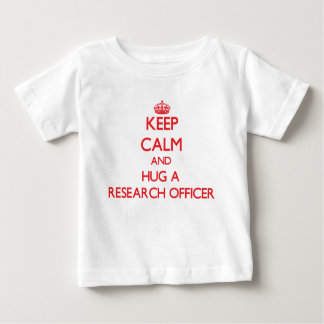 Keep Calm and Hug a Research Officer T Shirts