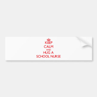 Keep Calm and Hug a School Nurse Bumper Sticker