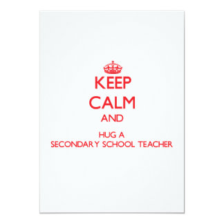 Keep Calm and Hug a Secondary School Teacher Personalized Invite