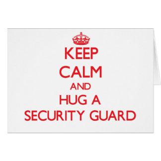 Keep Calm and Hug a Security Guard Greeting Card