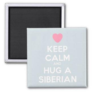 Keep Calm and Hug a Siberian Magnet
