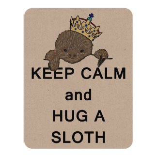 "Keep Calm and Hug a Sloth with Crown Meme 4.25"" X 5.5"" Invitation Card"
