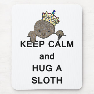 Keep Calm and Hug a Sloth with Crown Meme Mouse Pad