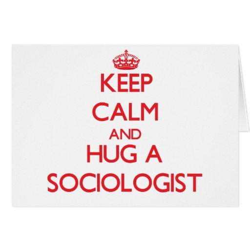 Keep Calm and Hug a Sociologist Card
