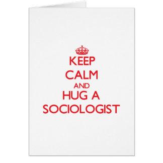 Keep Calm and Hug a Sociologist Greeting Card